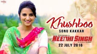 Khushboo+%7C+Sonu+Kakkar+%7C+NEEDHI+SINGH+%7C+Latest+Punjabi+Song+2016+%7C+SagaHits