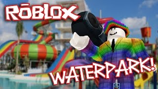 ROBLOX WATER SLIDES!!! Robloxian Waterpark!
