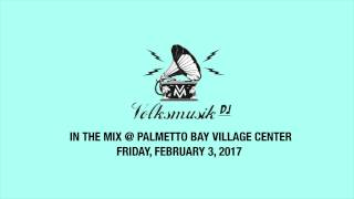 Volksmusik DJ at Palmetto Bay Village Center - Friday, February 3, 2017