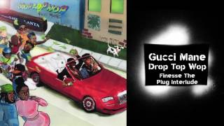 Gucci Mane - Finesse The Plug Interlude prod. Metro Boomin [Official Audio]