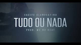 Cacife Clandestino - Tudo ou Nada (Prod. WcNoBeat) | Clipe Oficial