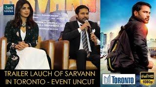 Sarvann Trailer Launch in Toronto | Priyanka Chopra, Amrinder Gill, Simi Chahal | January 13, 2017
