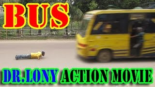 Local Bus-the bus-Dr Lony-action movies-New Bangla Funny Video-bus times