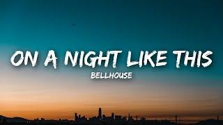 Bellhouse - On a Night Like This (Lyrics / Lyrics Video)