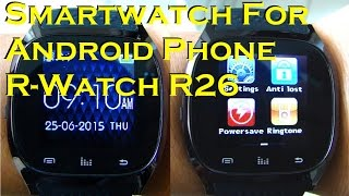 $30 Smartwatch for your Android Mobile Phone - R-Watch R26 M26