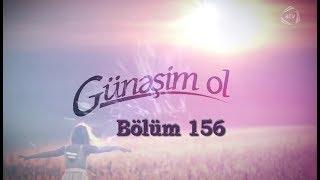 Günəşim ol (156-cı bölüm)