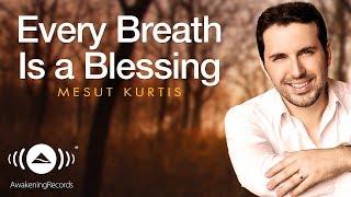 Mesut Kurtis - Every Breath Is A Blessing   مسعود كرتس   Official Audio