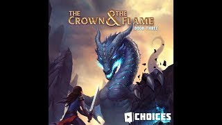 Choices: Stories You Play - Crown And The Flame Book 3 Chapter 14