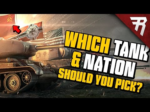 What Tank and Nation to Choose? (World of Tanks Guide)