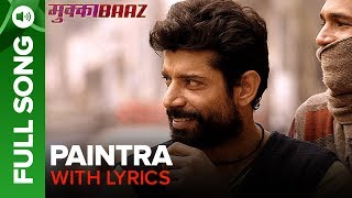Paintra  Full Song With Lyrics  Mukkabaaz  Nucleya  Divine  Anurag Kashyap