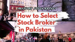 How to select a broker for online trading in Pakistan - Pakistan Stock Market Basics