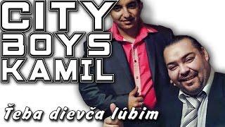 City Boys Kamil - Ťeba dievča lúbim | Studio-1