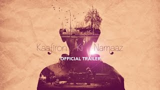 Kaafiron Ki Namaaz - Official Trailer (HD)   Releasing 7th April 2016 (exclusively on YouTube)