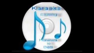 Sachcha hai gar pyaar ( Juhhk gya asaman) Free karaoke with lyric by Hawwa -