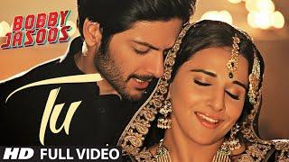 Tu Full Video Song | Bobby Jasoos | Vidya Balan | Papon | Shreya Ghosal
