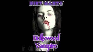 Dirt Nasty - Hollywood Vampire (Lady Killer)