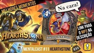 MENTALCAST #11 - Hearthstone - Melhores Momentos (MP3 COMPLETO NA DESCRIÇÃO)