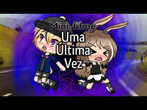 Xxx Mp4 Uma Última Vez MiniFilme GachaLife 3gp Sex
