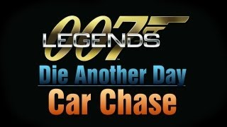 007 Legends - Die Another Day - Car Chase