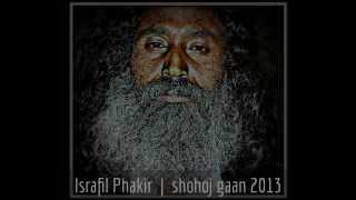Israfil Phakir - Mon Na Chay E Ghor Bandhi