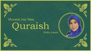 Surat Quraish vokal Hj. Wafiq Azizah - Murattal Juz Amma [NEW] [HD]