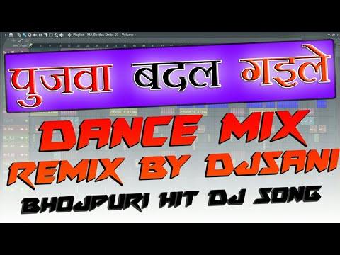 Xxx Mp4 ◆2018 Bhojpuri Remix◆Pujwa Badal Gaile Dance Mix Remix By Djsani Mp3 And Flp Project Free Download 3gp Sex