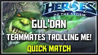 Heroes Of The Storm 2.0 Gul'dan Gameplay - Teammates Trolling Me! - HotS Gul'dan Build Guide