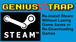 Re install Steam Without Losing Your Games and Saves