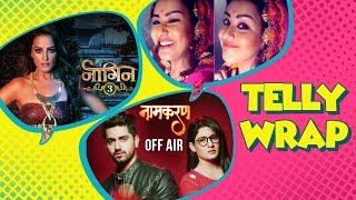Top 10 Latest Telly News | Naagin Season 3, Naamkaran Off Air?, Shilpa Shinde, Hina Khan