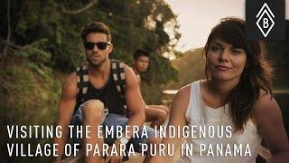 Visiting The Embera Indigenous Village Of Parara Puru In Panama
