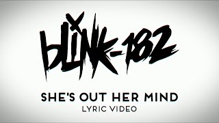 Blink 182 - She's Out Of Her Mind(Lyric Video)