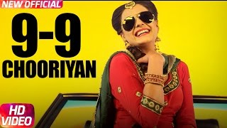 9-9 Choorhiyan | Kirandeep Kaur | Narinder Batth | Desi Crew | Latest Punjabi Song 2017 |