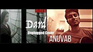 Dard || SARBJIT|| Sonu Nigam || Cover- ANUVAB| Live Acoustic Unplugged | Jeet Ganguly ,Randeep Hooda