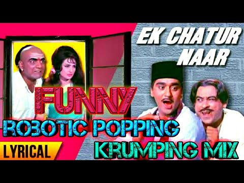 Xxx Mp4 Funny Song Ek Chatur Naar Popping Krumping Hip Hop Mix Bollywood Song By L R Dance Remix 3gp Sex