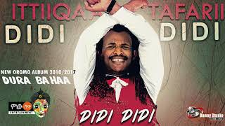 Ittiiqaa Tafarii - Didi Didi - New Oromo Music 2017(Official Video)