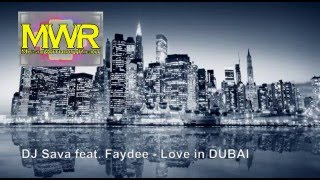 DJ Sava feat. Faydee - Love in DUBAI