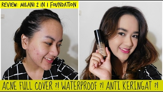 REVIEW + Uji Ketahanan: MILANI 2 IN 1 FOUNDATION | Full Cover Jerawat? Waterproof? Anti Keringat?