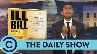 Everyone Hates The Republican Healthcare Bill - The Daily Show | Comedy Central