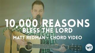 10,000 Reasons (Bless The Lord) - Matt Redman - chord video