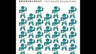 Bronski Beat - Truthdare Doubledare (1986 Full Album)