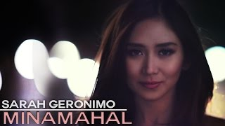 Sarah Geronimo — Minamahal [Official Music Video]