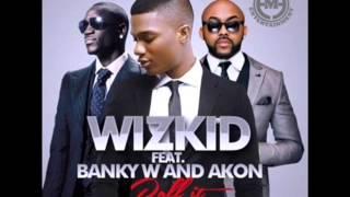 Wizkid ft  Akon & Banky W - Roll It (RmX)