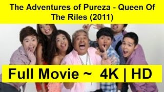 WATCH-The-Adventures-of-Pureza--Queen-of-the-Riles--2011- Full-Movie