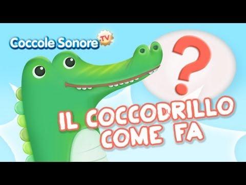 Il Coccodrillo come fa Italian Songs for children by Coccole Sonore
