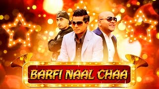Barfi Naal Chaa (Full Video) | G Sharmila, G Kaur Ft.Dr Zeus | Latest Punjabi Song 2016