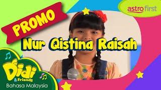 Promo Astro First | Karaoke Lagu Didi & Friends | Nur Qistina Raisah