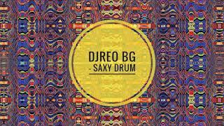 DjReo BG - Saxy Drum (Main Mix)