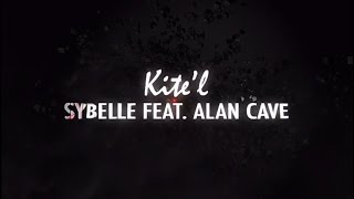 Sybelle feat. Alan Cavé - Kite'l (Official Music Video)