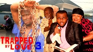Trapped By Love Season 3  - 2016 Latest Nigerian Nollywood Movie