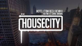 Kid Ink Ft. Chris Brown - Hotel (Kameo & Tom Reev Remix)